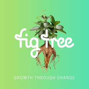 Growth Through Change - Fig Tree Digital